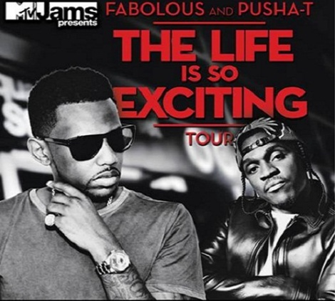fabolous pusha t the life is so exciting tour