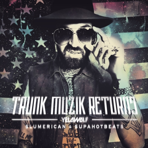 yelawolf trunk muzik returns