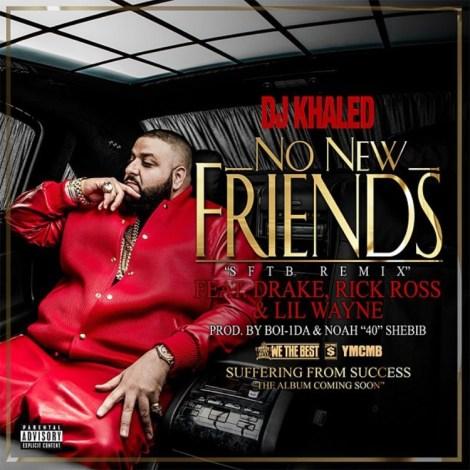 dj khaled no new friends