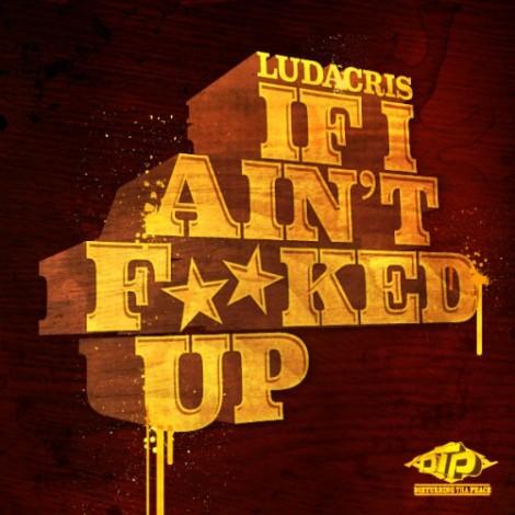 ludacris-i-aint fucked up